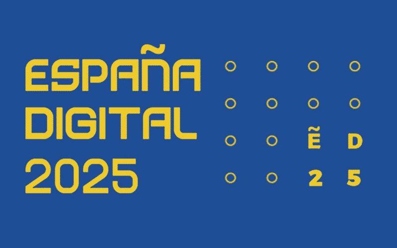 Todo sobre el Plan España Digital 2025